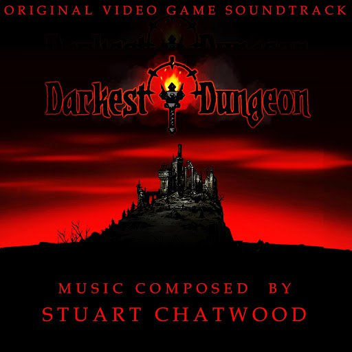 Stuart Chatwood альбом Darkest Dungeon (Original Video Game Soundtrack)