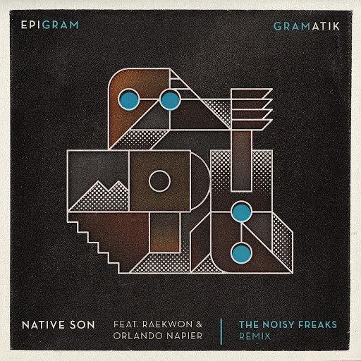 Gramatik альбом Native Son (feat. Raekwon & Orlando Napier) [The Noisy Freaks Remix]
