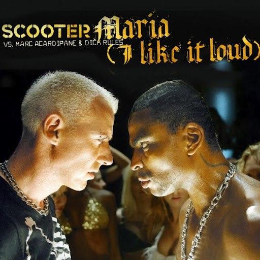 Scooter альбом Maria (I Like It Loud)
