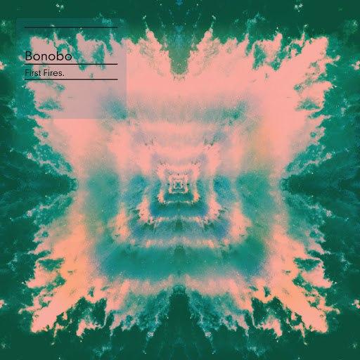 Bonobo альбом First Fires