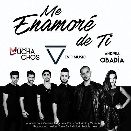 EVO альбом Me Enamoré De Ti (feat. Los Muchachos & Andrea Obadía)