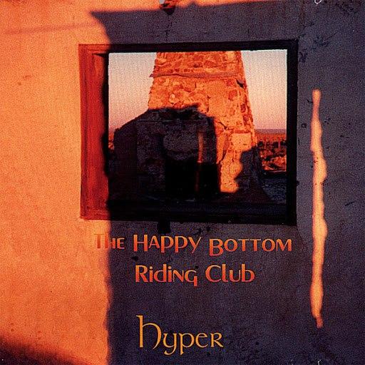 Hyper альбом The Happy Bottom Riding Club