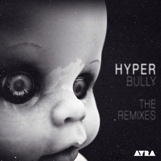Hyper альбом Bully - The Remixes