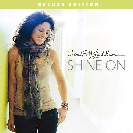 Sarah Mclachlan альбом Shine On (Deluxe Edition)
