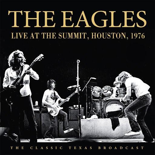 EAGLES альбом Live at the Summit, Houston, 1976 (Live)