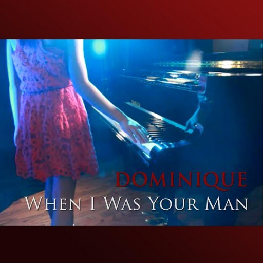 Dominique альбом When I Was Your Man