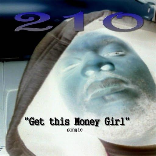 210 album Get This Money Girl