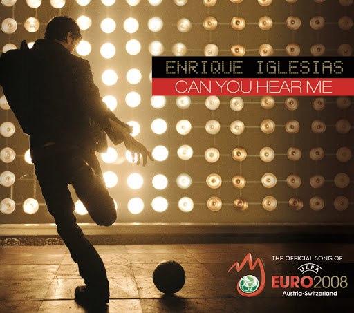 Enrique Iglesias альбом Can You Hear Me (UEFA Remix)