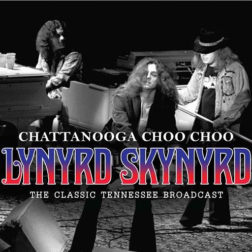 Lynyrd Skynyrd альбом Chattanooga Choo Choo (Live)