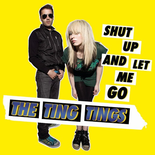 The Ting Tings альбом Shut Up And Let Me Go