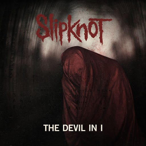Slipknot альбом The Devil In I