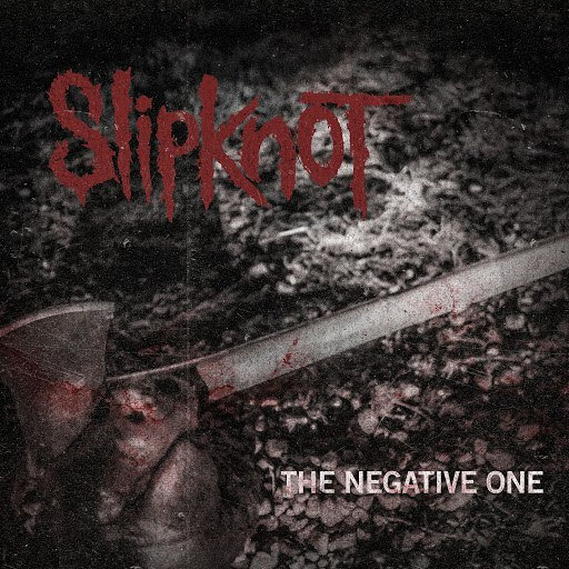 Slipknot альбом The Negative One