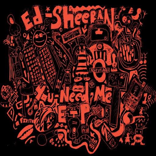 Ed Sheeran альбом You Need Me