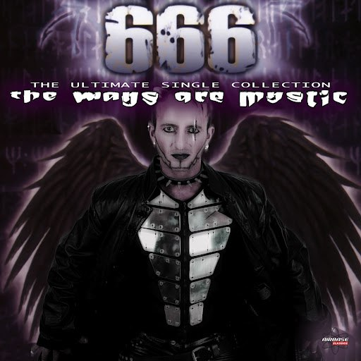 666 альбом The Ways Are Mystic (The Ultimate Single Collection - Remastered)