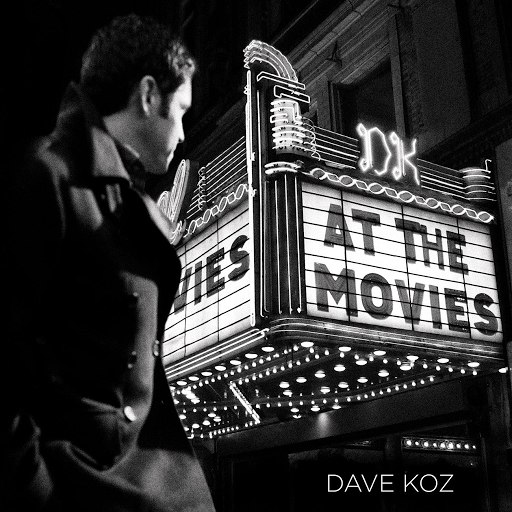 Dave Koz альбом At The Movies