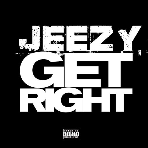 Young Jeezy альбом Get Right (Explicit Version)
