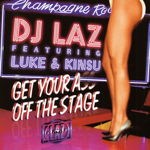 DJ Laz альбом Get Your Ass Off The Stage