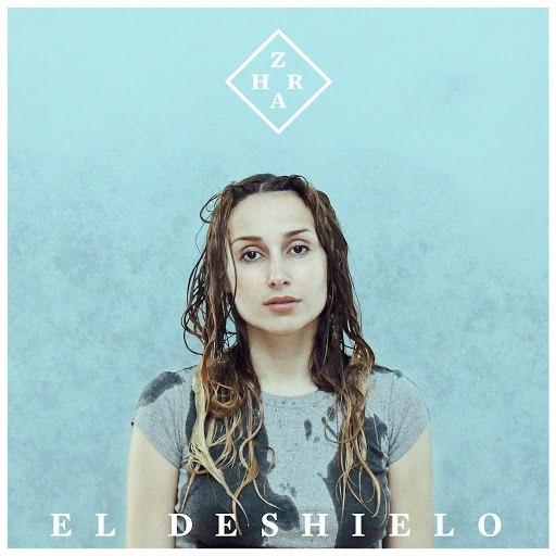 Zahara альбом El Deshielo