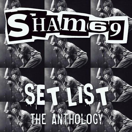 Sham 69 альбом Set List the Anthology