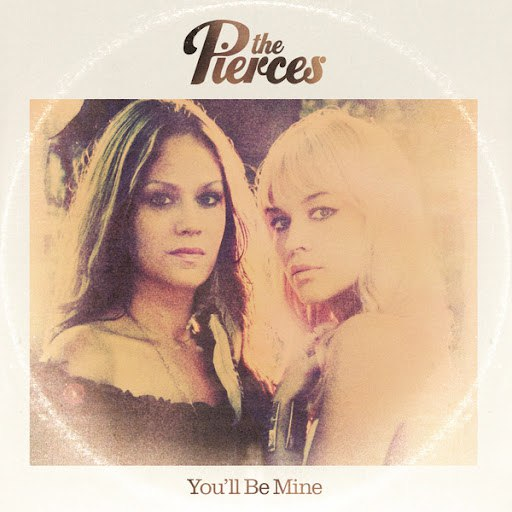 The Pierces альбом You'll Be Mine