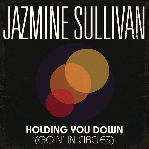 Jazmine Sullivan альбом Holding You Down (Goin' in Circles)