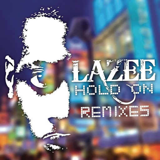 Lazee альбом Hold On (Remixes)