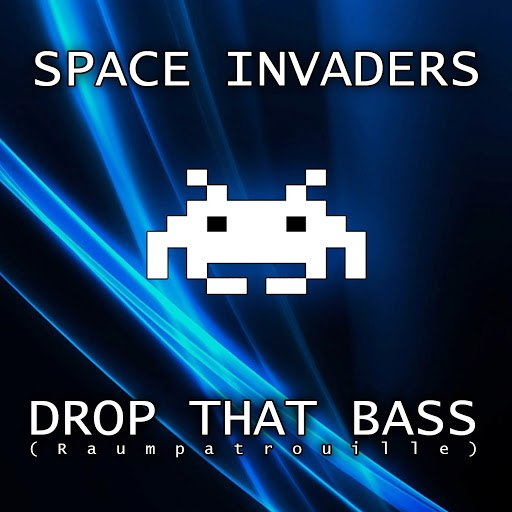 Space Invaders альбом Drop That Bass (Raumpatrouille)