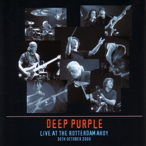 Deep Purple альбом Live At The Rotterdam Ahoy: 30th October 2000