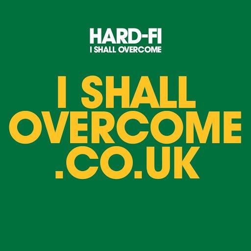 Hard-Fi альбом I Shall Overcome