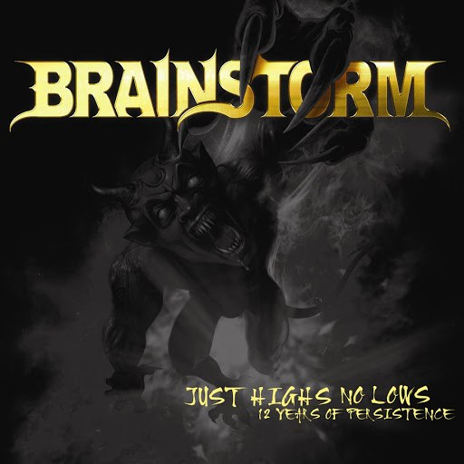 Brainstorm альбом Just Highs No Lows (12 Years of Persistence)