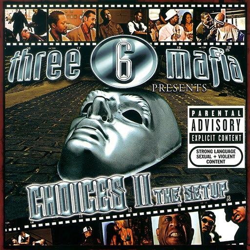 Three 6 Mafia альбом Choices II: The Soundtrack