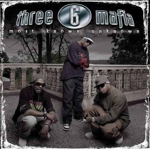 Three 6 Mafia альбом Most Known Unknown (Bonus Tracks)