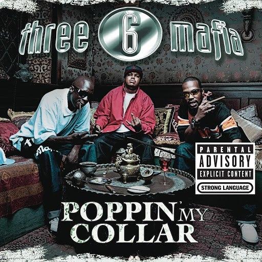 Three 6 Mafia альбом Poppin' My Collar (Cracktracks Remix) 4 Pack