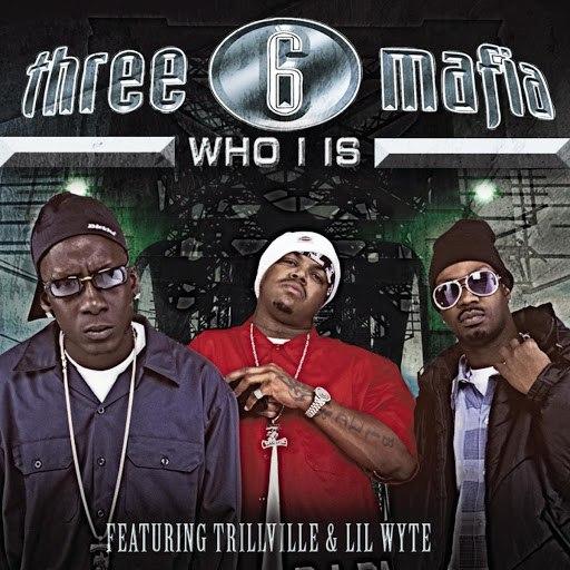 Three 6 Mafia альбом Who I Is
