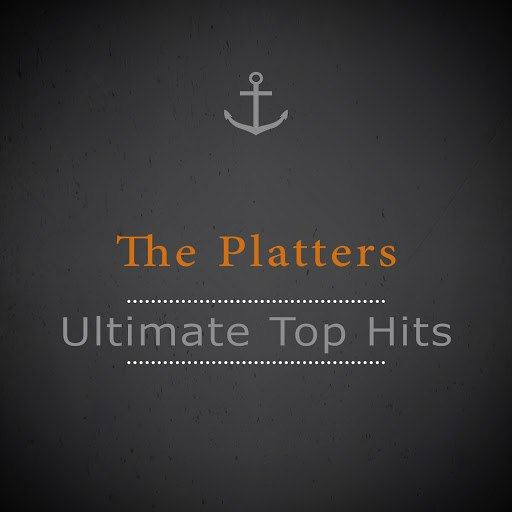 The Platters альбом Ultimate Top Hits