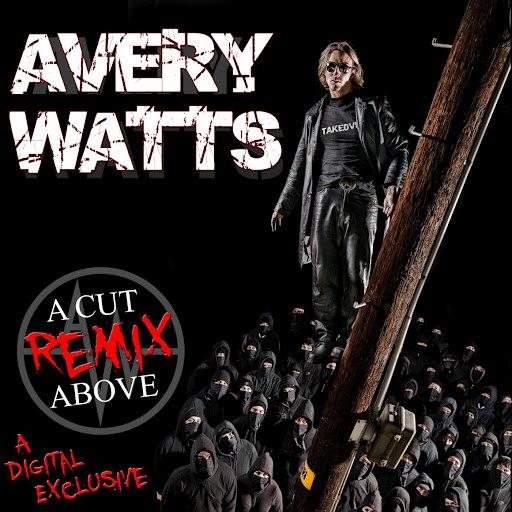 Avery Watts альбом A Cut Above (Remix)
