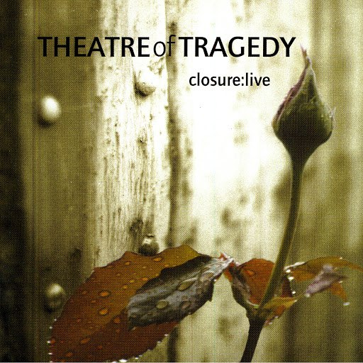Theatre Of Tragedy альбом Closure: Live
