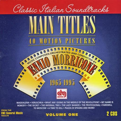 Ennio Morricone альбом Classics Italian Soundtracks: Main Titles- 1965-1995, Vol.1