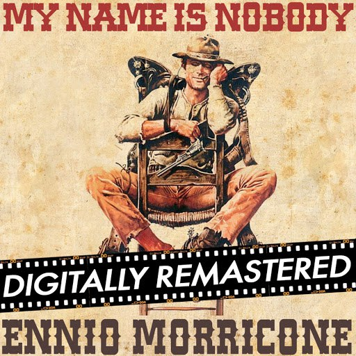 Ennio Morricone альбом My Name is Nobody (Original Motion Picture Soundtrack) - Remastered