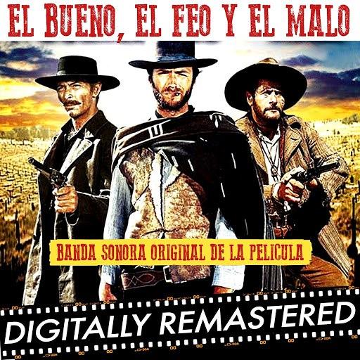 Ennio Morricone альбом El Bueno, El Feo Y El Malo (Banda Sonora Original)