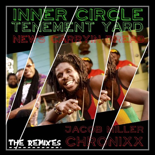 Inner Circle альбом News Carryin Dread (Tenament Yard) [feat. Chronixx & Jacob Miller]