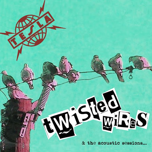 Tesla альбом Twisted Wires & The Acoustic Sessions