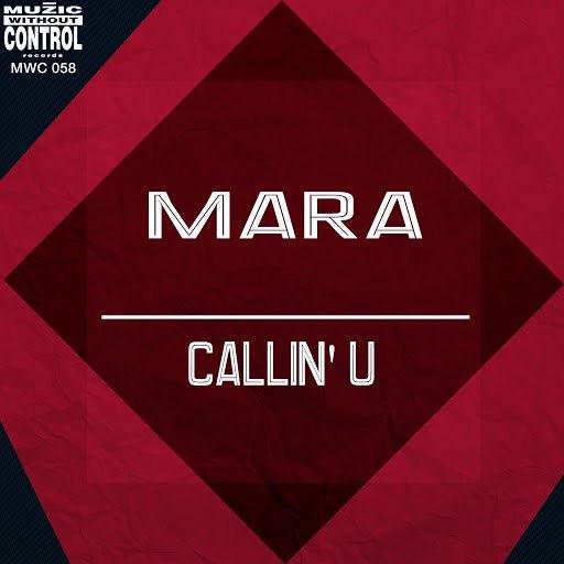 Мара альбом Callin' U