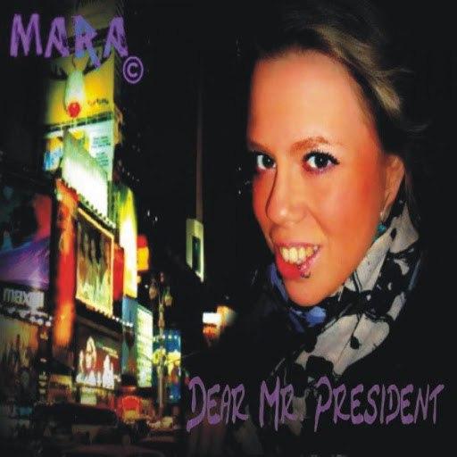 Мара альбом Dear Mr. President