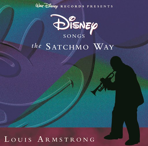 Louis Armstrong альбом Disney Songs The Satchmo Way