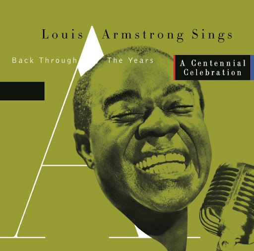 Louis Armstrong альбом Sings - Back Through The Years/A Centennial Celebration