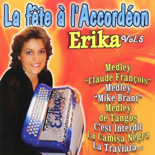 Erika альбом La Fête A L'accordéon Vol. 5