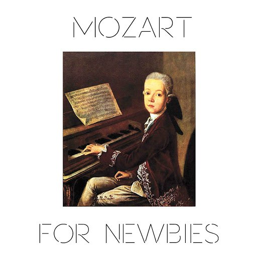 Wolfgang Amadeus Mozart альбом Mozart for Newbies