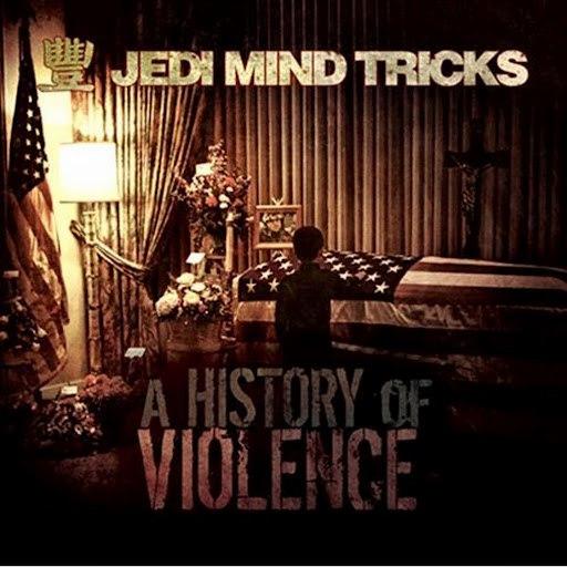 Jedi Mind Tricks альбом A History Of Violence