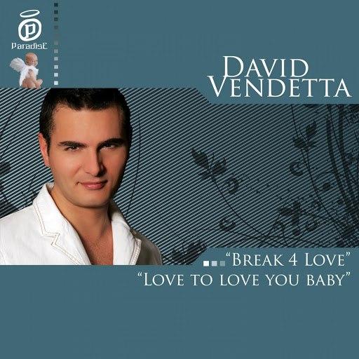 David Vendetta альбом Love To Love You Baby & Break 4 Love